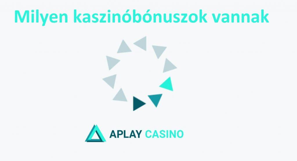 Aplay Kaszinó - Milyen kaszinóbónuszok vannak