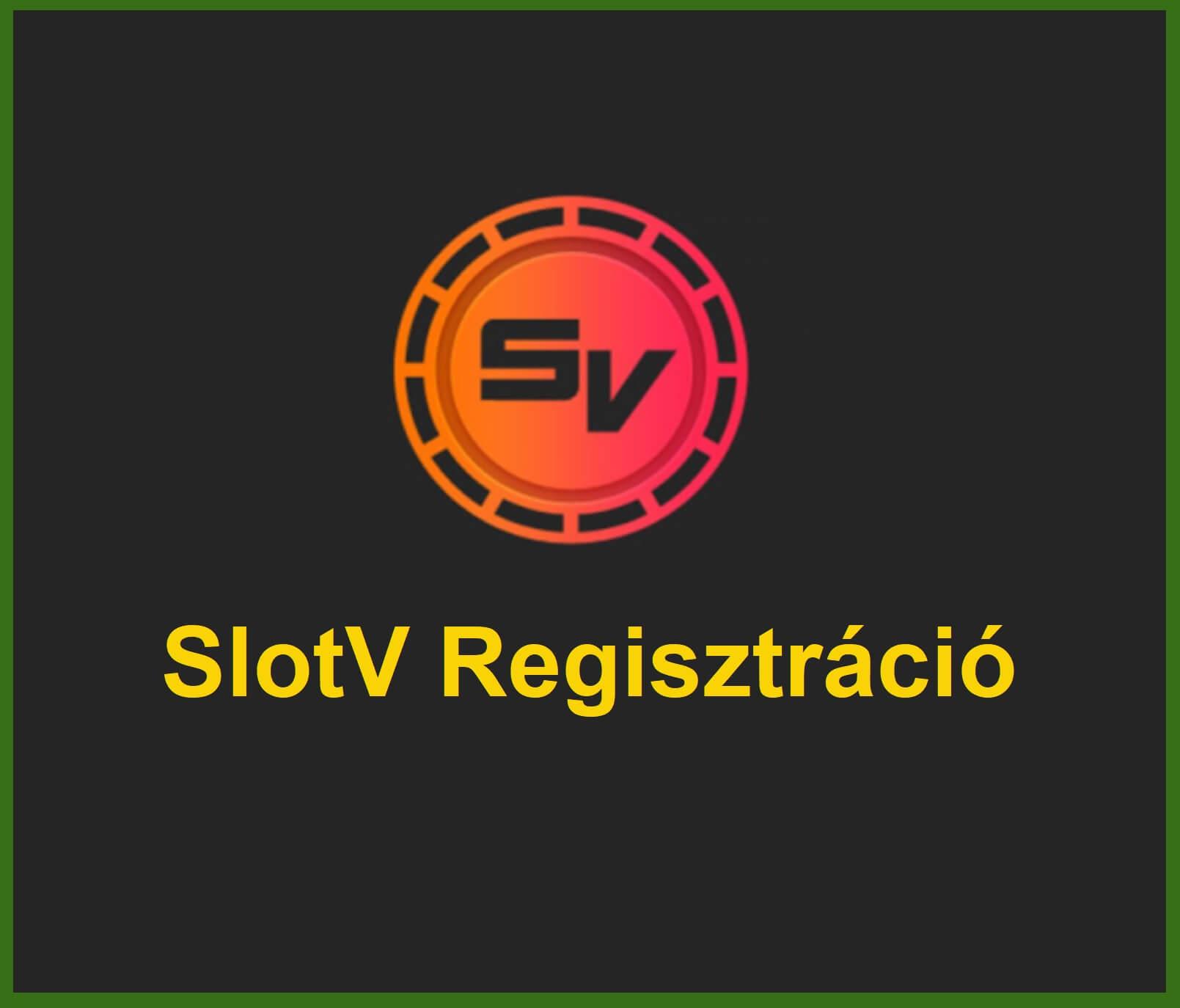Regisztráció Slotv Casino
